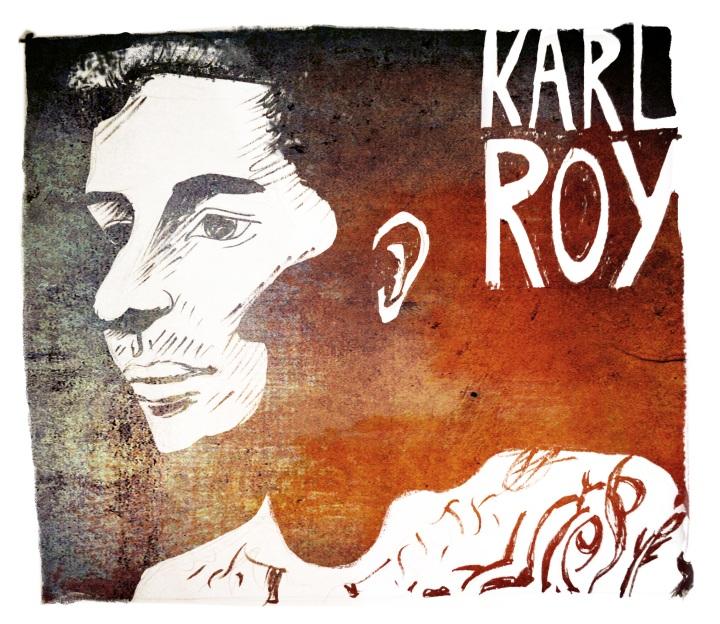 Karl Roy, 1968-2012